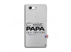 Coque Sony Xperia Z3 Compact C'est Papa Qui Décide Quand Maman n'est pas là