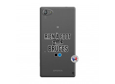 Coque Sony Xperia Z5 Compact Rien A Foot Allez Bruges