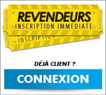 Revendeurs : Inscription immédiate/Connexion